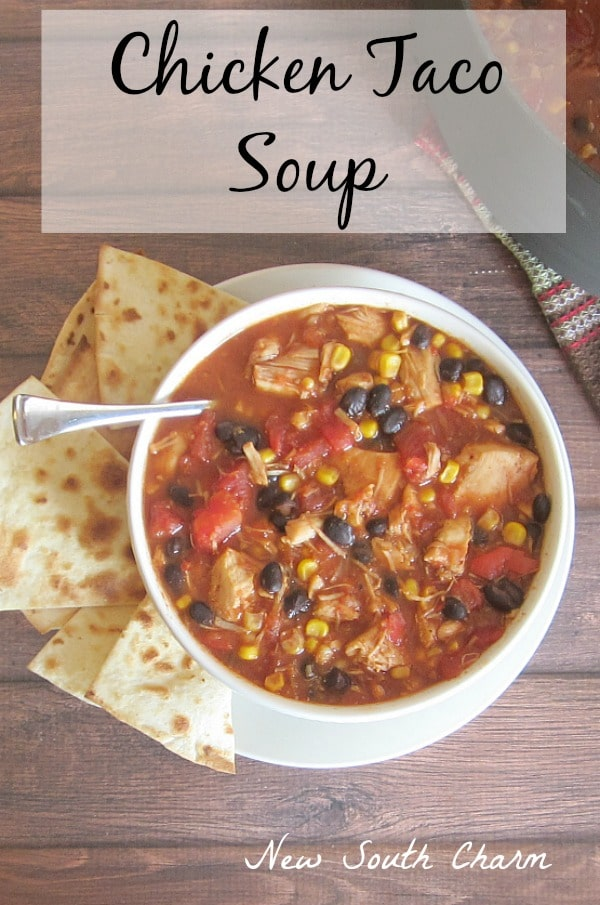 Chicken Taco Soup by New South Charm
