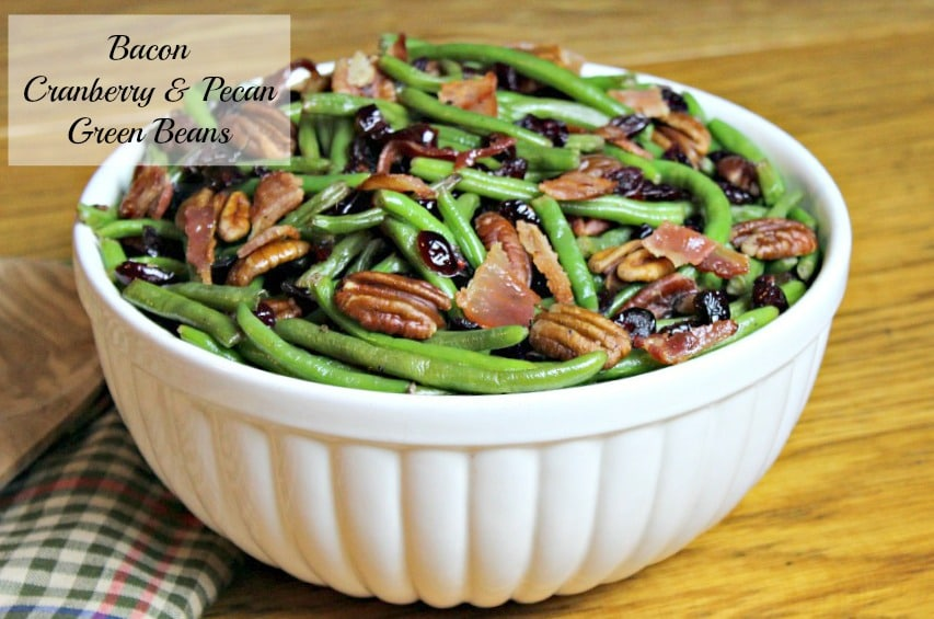 fresh green beans, savory bacon and pecans, sweet flavor of cranberry ...