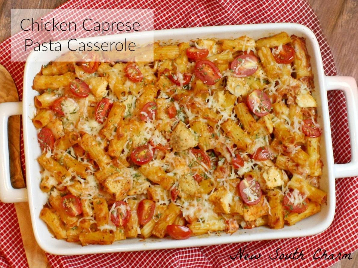 Chicken Caprese Pasta Casserole