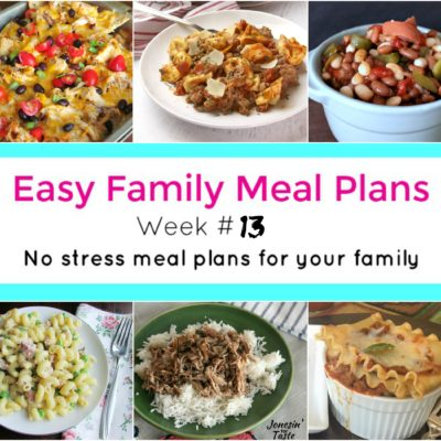 Easy Family Meal Plans Week 13