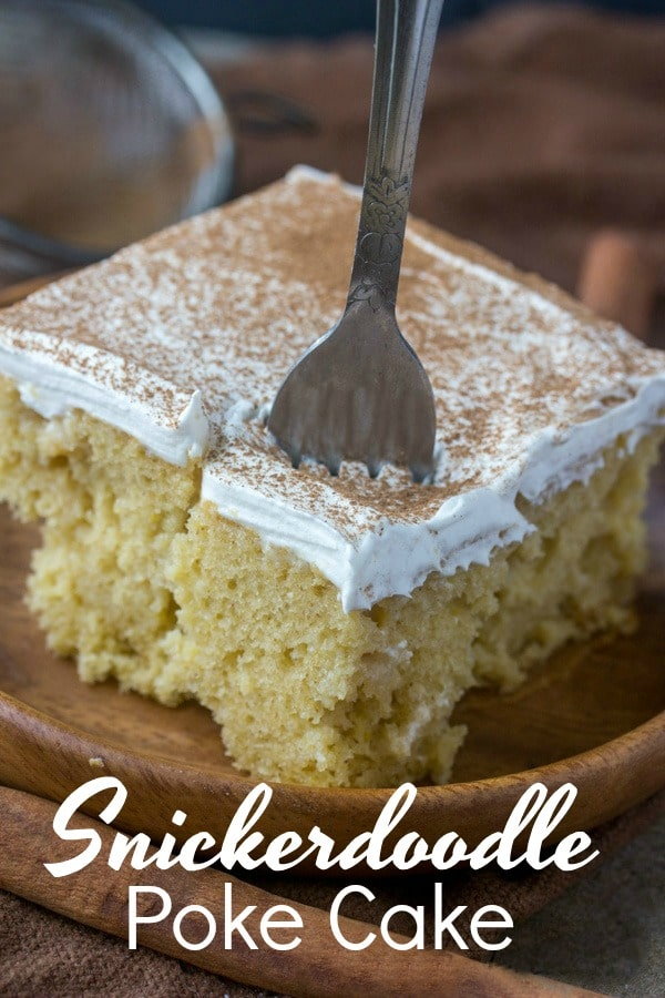 If you love the cinnamon, gooey goodness of snickerdoodle cookies then this Snickerdoodle Poke Cake is for you!!